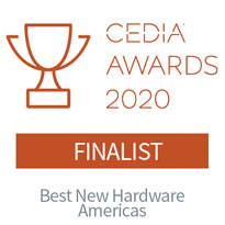 CEDIA AWARDS 2020 - Best New Hardware Americas FINALIST