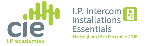 CIE I.P. Intercom  Installation Essentials Nottingham